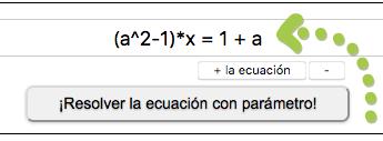 ¡Resolver la ecuación con parámetro!